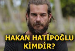Survivor Hakan Hatipoğlu kimdir