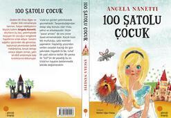 Angela Nanetti'den çocuklar için büyülü bir roman 100 Şatolu Çocuk