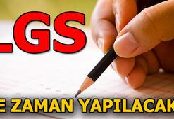 LGS sınavı ne zaman yapılacak
