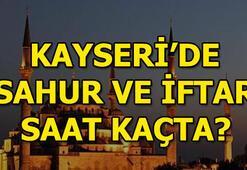 Kayseride sahur ve iftar saat kaçta Ramazan imsakiyesi Kayseri