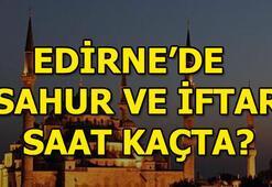 Edirnede sahur vakti saat kaçta 2018 Edirne iftar vakti