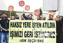 SGK işçileri, işini istiyor