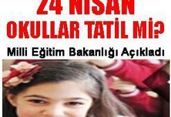 24 Nisan bugün okullar tatil mi Nabi Avcıdan son açıklama