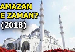 Ramazan ayı ne zaman başlıyor Ramazan 2018 ilk oruç hangi gün