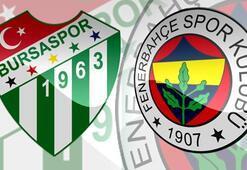 Bursaspor Fenerbahçe maçı saat kaçta hangi kanalda