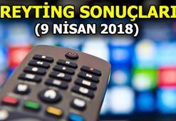 9 Nisan 2018 Reyting sonuçları Hangi kanal zirvede