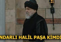 Çandarlı Halil Paşa kimdir (Mehmed Bir Cihan Fatihi)