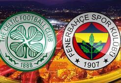 Celtic Fenerbahçe maçı saat kaçta hangi kanalda şifresiz mi yayınlanacak
