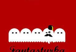 Çılgın bir festival: FANTASTURKA