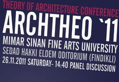 ARCHTHEO '11 Uluslararası Mimarlık Kuramı Konferansı başlıyor