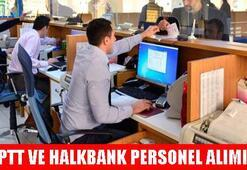 PTT personel alımı ve iş başvuruları başladı mı (PTT ve Halkbankta çalışmak isteyenlere müjde)