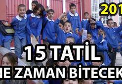 Okullar ne zaman açılacak İşte 15 tatilin sona ereceği tarih...