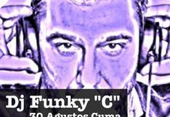 """DJ FUNKY """"C"""" ile sınırsız bir eğlence"""
