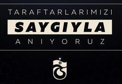 Trabzonspor'dan taraftarlar için anma mesajı