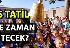 15 Tatil ne zaman bitecek Okullar ne zaman açılıyor