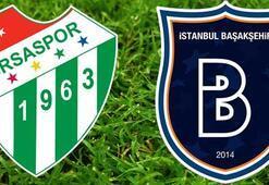 Bursaspor Başakşehir maçı saat kaçta hangi kanalda yayınlanacak