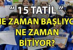 15 Tatil ne zaman 15 Tatil ne zaman bitiyor (2018)