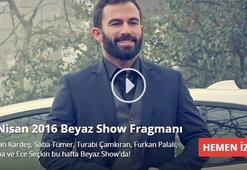 Beyaz Show bu haftaki konukları kimler - 1 Nisan 2016