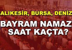 Balıkesir, Bursa, Denizli Ramazan Bayramı namazı saat kaçta (Bayram namazı saatleri 2017)