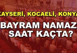 Kayseri, Kocaeli, Konya Ramazan Bayramı namazı saat kaçta (Bayram namazı saatleri 2017)