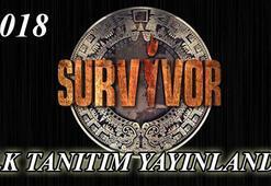 Survivor 2018 yarışmacıları - İşte Survivor 2018in ilk tanıtımı