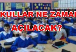 Okullar ne zaman açılacak MEBden son dakika açıklaması