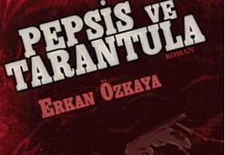 Pepsis ve Tarantula yayınlandı