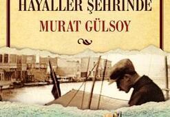 Murat Gülsoydan yeni roman: Gölgeler ve Hayaller Şehrinde