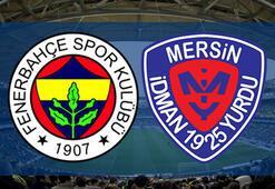 Fenerbahçe Mersin İdmanyurdu maçı ne zaman saat kaçta hangi kanalda