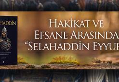 Hakikat ve Efsane Arasında: Selahaddin Eyyubi