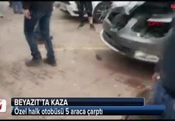 Beyazıtta özel halk otobüsü kaza yaptı