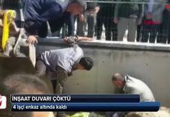 İstinat duvarı çöktü: 4 işçi enkaz altında kaldı