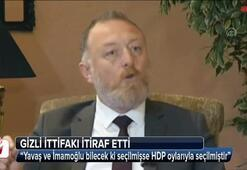 HDP Eş Genel Başkanı gizli ittifakı itiraf etti