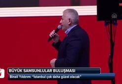 BinaliYıldırım: İstanbul çok daha güzel olacak