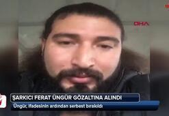 Şarkıcı Ferat Üngüre terör propagandası gözaltısı