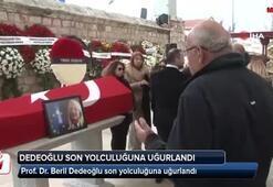 Beril Dedeoğlu son yolculuğuna uğurlandı