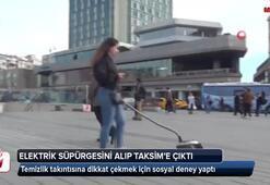 Elektrikli süpürgesini aldı, Taksim'e çıktı
