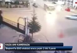 Başkent'te EGO otobüsü araca çarptı: 2 ölü 3 yaralı