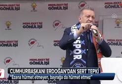 Cumhurbaşkanı Erdoğandan çok sert tepki