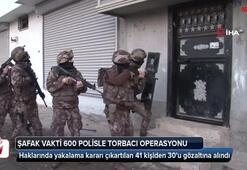 Şafak vakti 600 polisle torbacı operasyonu