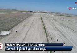 Konya'da 6 günde 3 yeni obruk oluştu