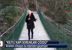 Anahtarı olmayan bu köprüden geçemiyor