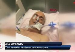 Hastaneden öldü denilen babalarının selasını okuttular