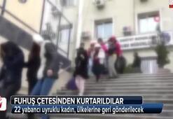 22 yabancı uyruklu kadın, ülkelerine geri gönderilecek