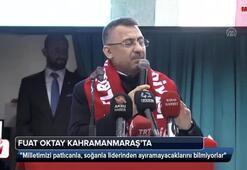 Fuat Oktay Kahramanmaraşta konuştu