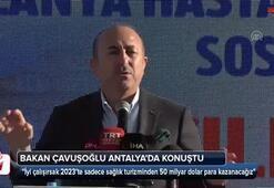 Bakan Çavuşoğlu: 50 milyar dolar kazanacağız