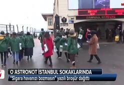 O astronot İstanbul sokaklarında