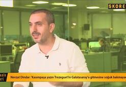 Nevzat Dindar: Galatasarayda Fabriye yönelik bir düşünce var