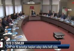 CHP'nin 16 belediye başkan adayı daha belli oldu