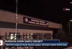 Bursada kadın gaspçı dehşeti